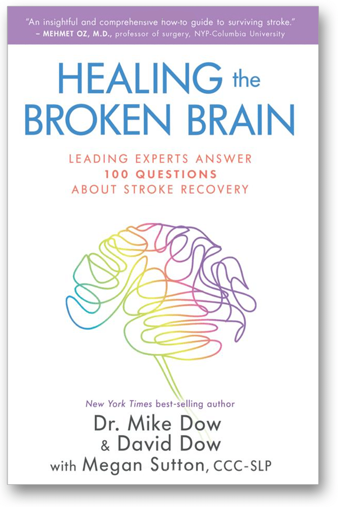 Healing the Broken Brain: Leading Experts Answer 100 Questions about Stroke Recovery - book cover