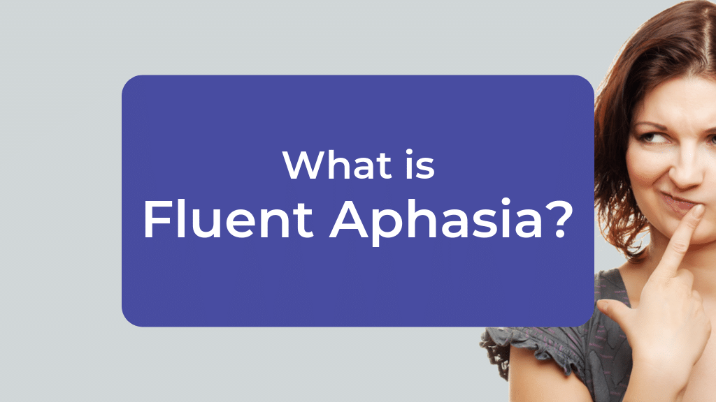 What is Fluent Aphasia?