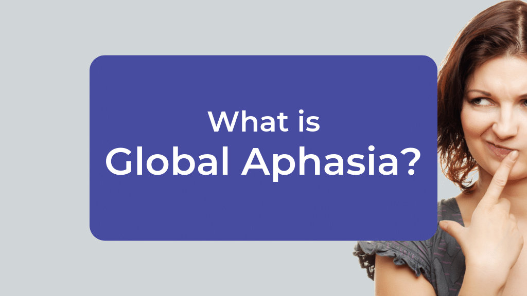 What is Global Aphasia?