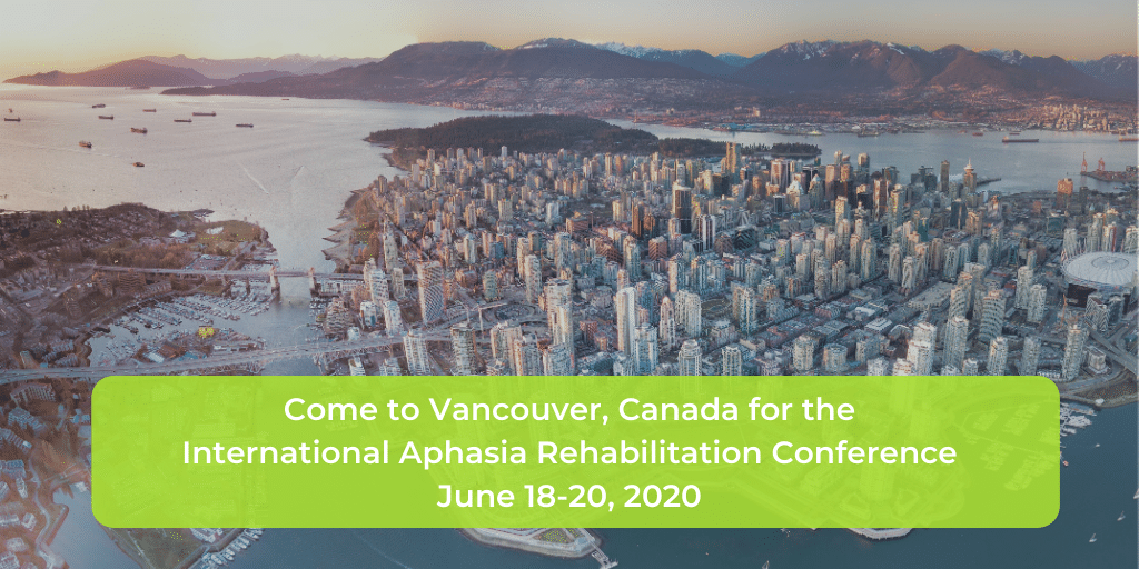IARC 2020 is in Vancouver, Canada in June offering continuing education for aphasia clinicians and researchers